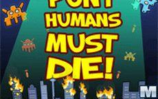 Puny Humans Must Die