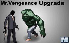 Mr. Vengeance Upgrade