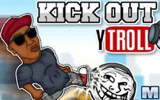 Kick Out Y Troll