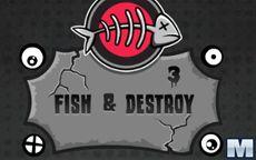 Fish & Destroy 3