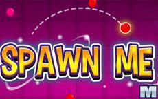 Spawn Me