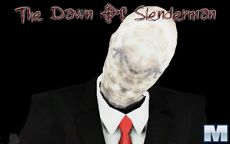 The Dawn od Slenderman